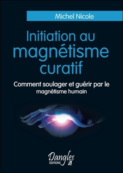 Initiation au magnétisme curatif