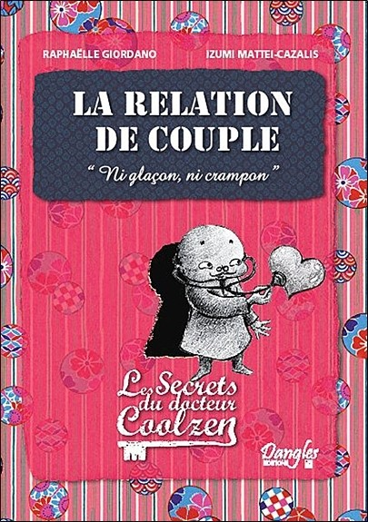 La relation de couple - Les secrets du Dr. Coolzen